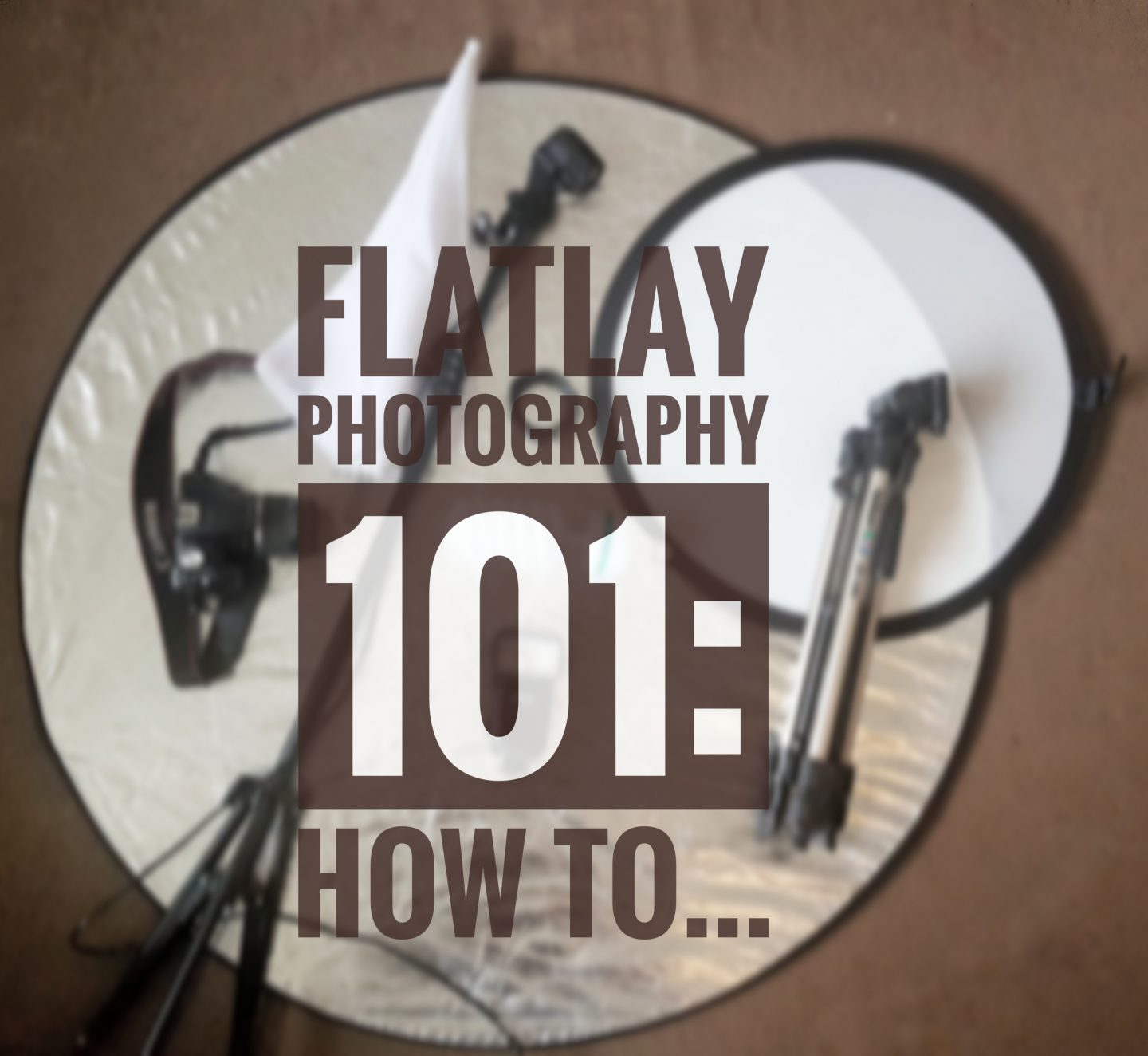 Flatlay Photography 101.